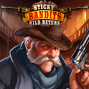 Слот Sticky Bandits: Wild Return